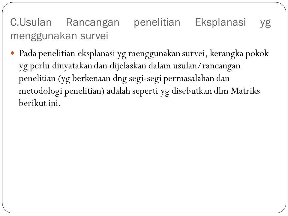 C.Usulan Rancangan penelitian Eksplanasi yg menggunakan survei