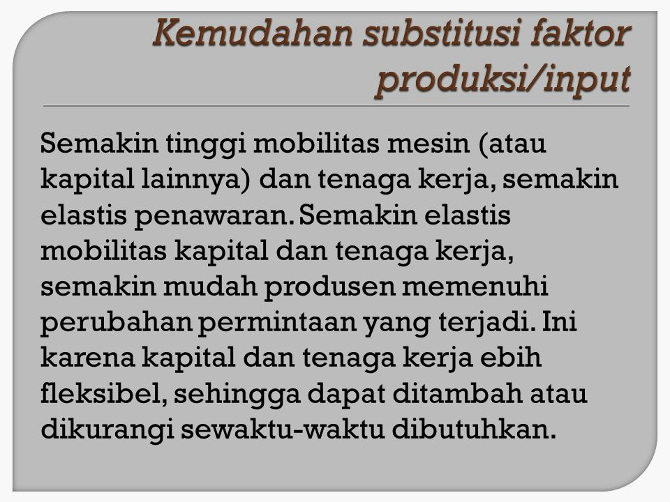 Kemudahan substitusi faktor produksi/input