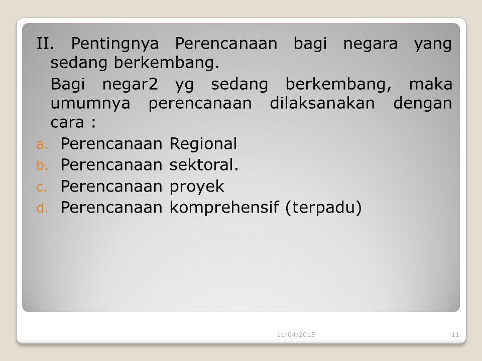 II. Pentingnya Perencanaan bagi negara yang sedang berkembang.