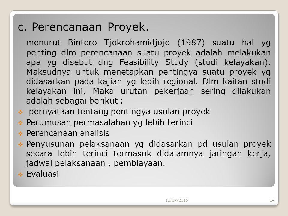 c. Perencanaan Proyek.