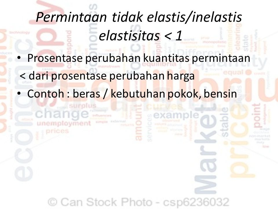 Permintaan tidak elastis/inelastis elastisitas < 1