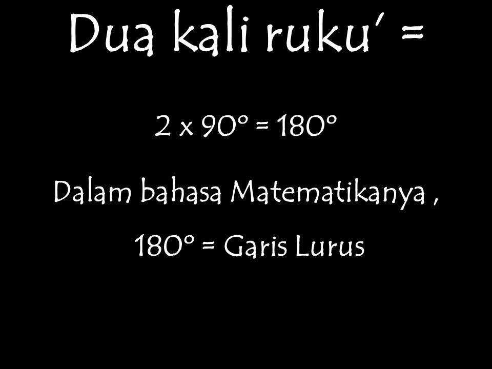 Dalam bahasa Matematikanya ,