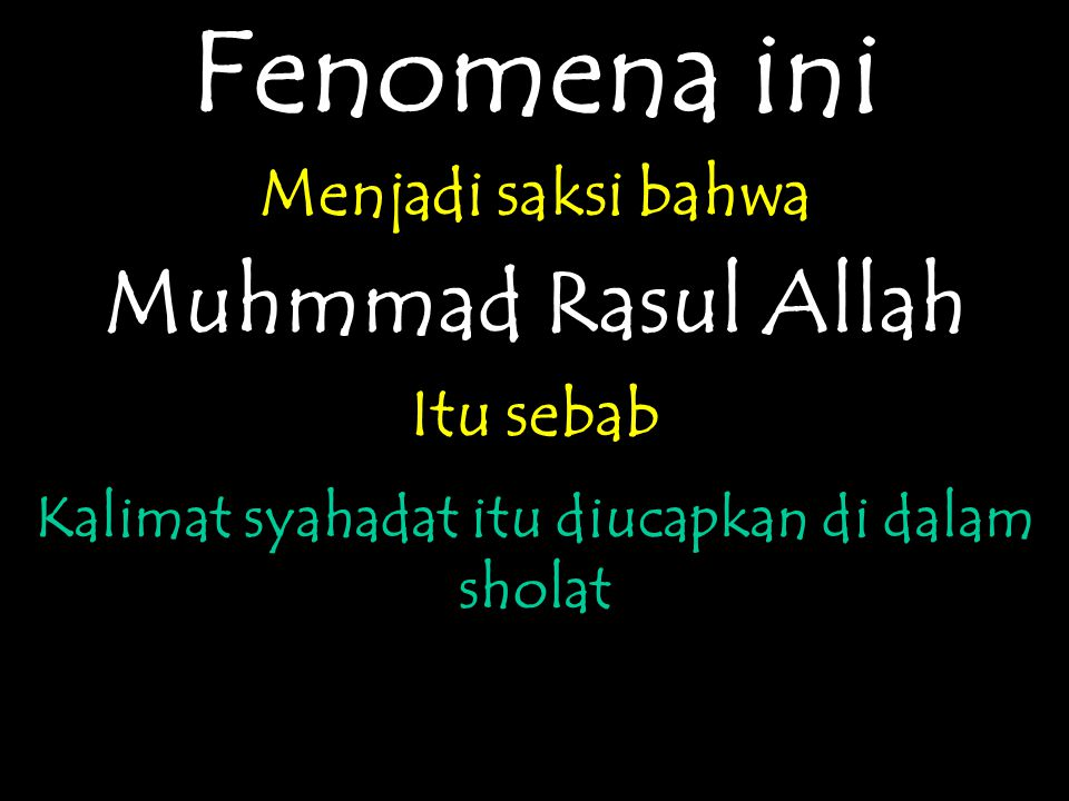 Kalimat syahadat itu diucapkan di dalam sholat
