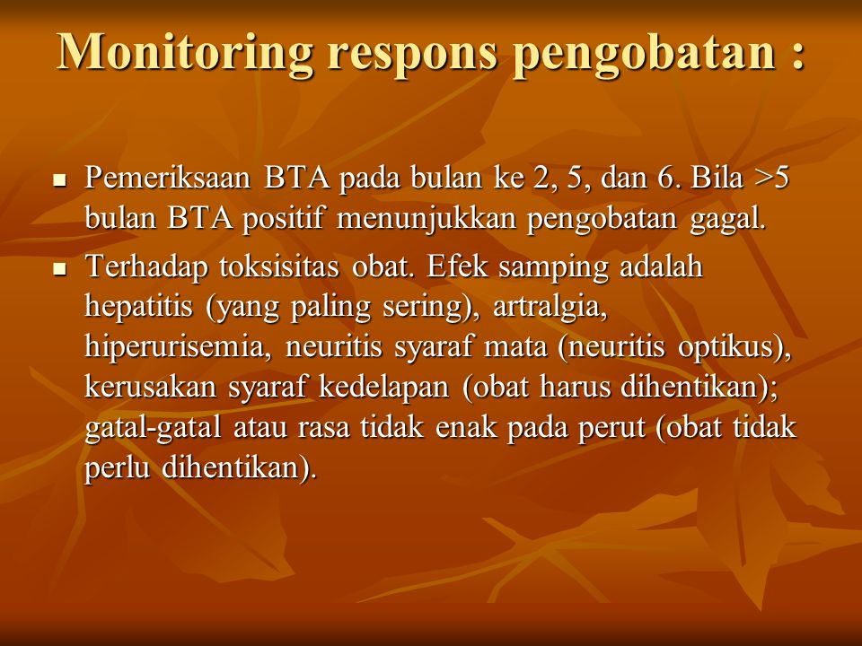 Monitoring respons pengobatan :
