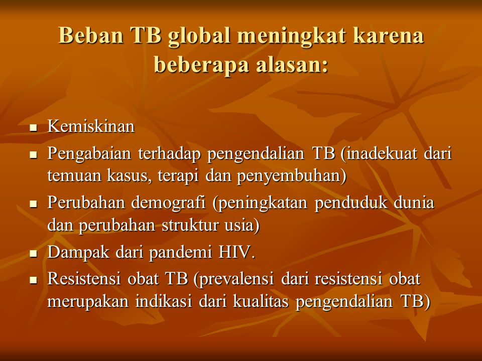 Beban TB global meningkat karena beberapa alasan:
