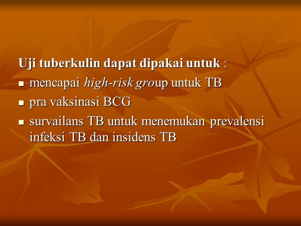 Uji tuberkulin dapat dipakai untuk :