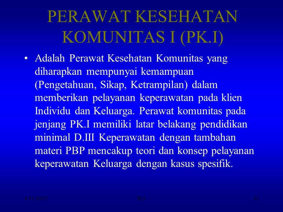 PERAWAT KESEHATAN KOMUNITAS I (PK.I)