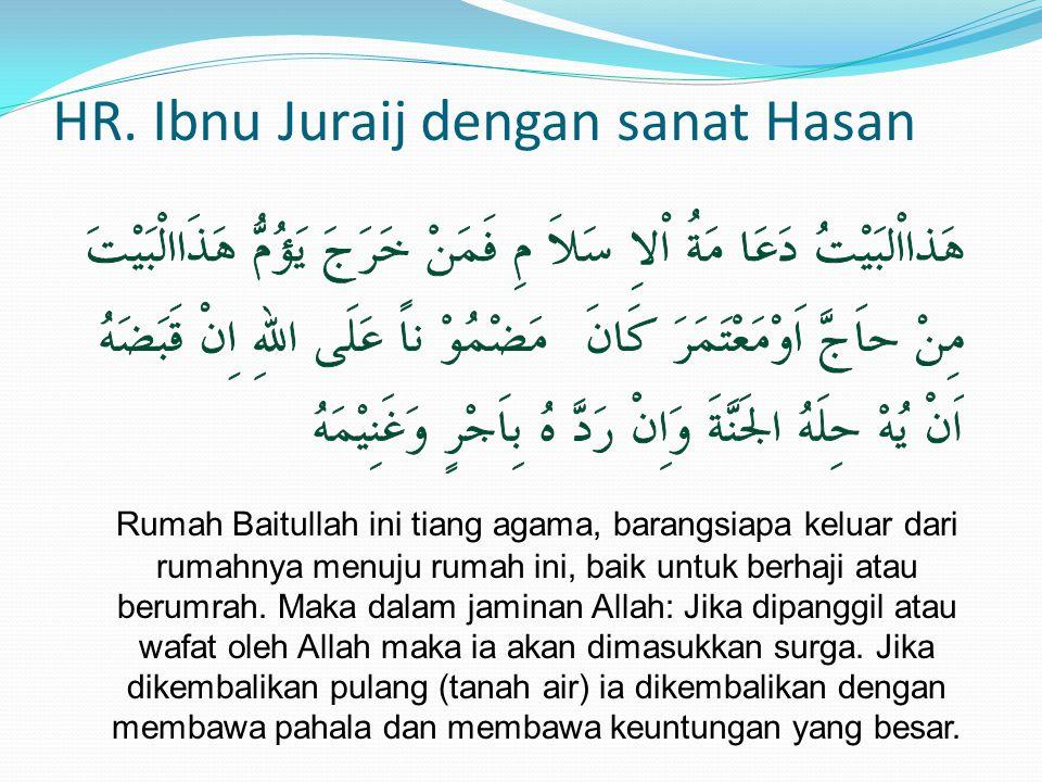 HR. Ibnu Juraij dengan sanat Hasan