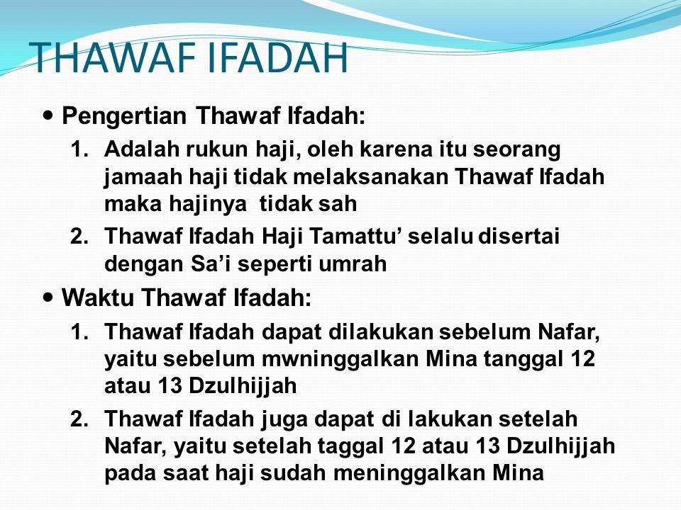 THAWAF IFADAH Pengertian Thawaf Ifadah: Waktu Thawaf Ifadah: