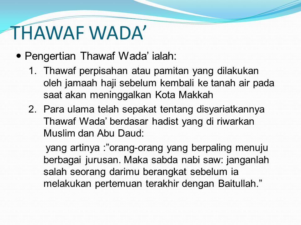 THAWAF WADA' Pengertian Thawaf Wada' ialah: