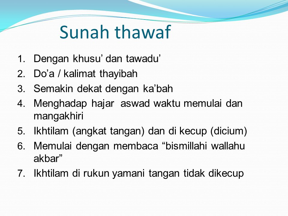 Sunah thawaf Dengan khusu' dan tawadu' Do'a / kalimat thayibah
