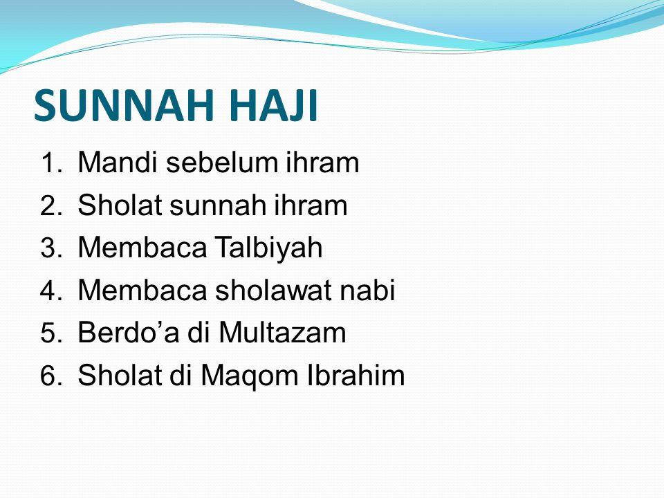 SUNNAH HAJI Mandi sebelum ihram Sholat sunnah ihram Membaca Talbiyah
