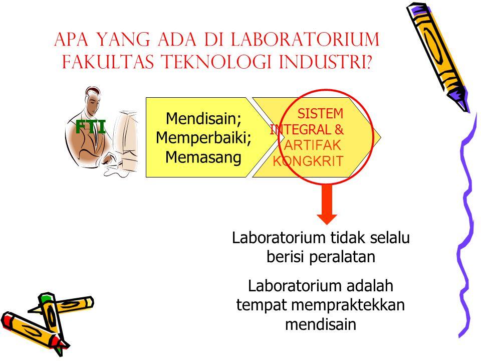 Apa yang ada di Laboratorium Fakultas Teknologi Industri
