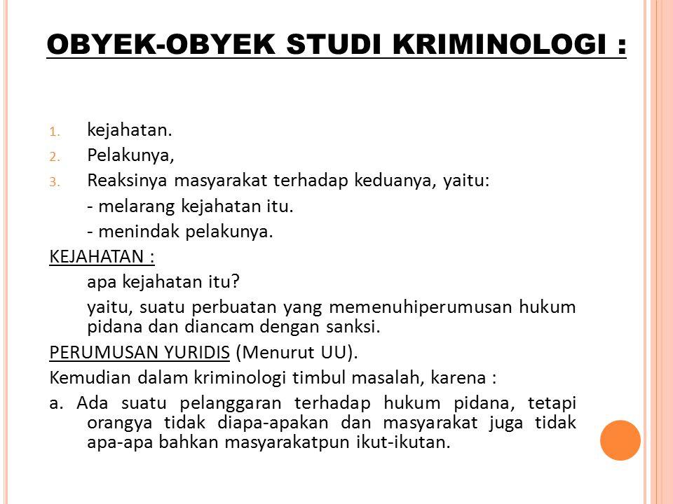 OBYEK-OBYEK STUDI KRIMINOLOGI :