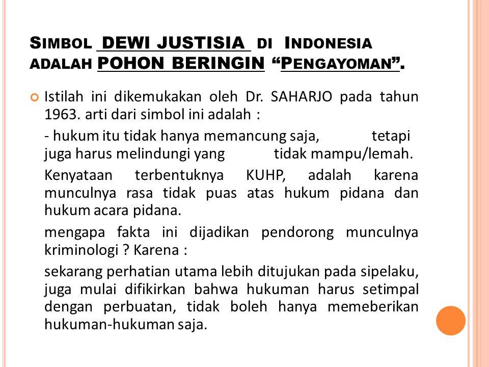 Simbol DEWI JUSTISIA di Indonesia adalah POHON BERINGIN Pengayoman .