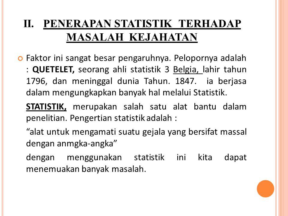 II. PENERAPAN STATISTIK TERHADAP MASALAH KEJAHATAN
