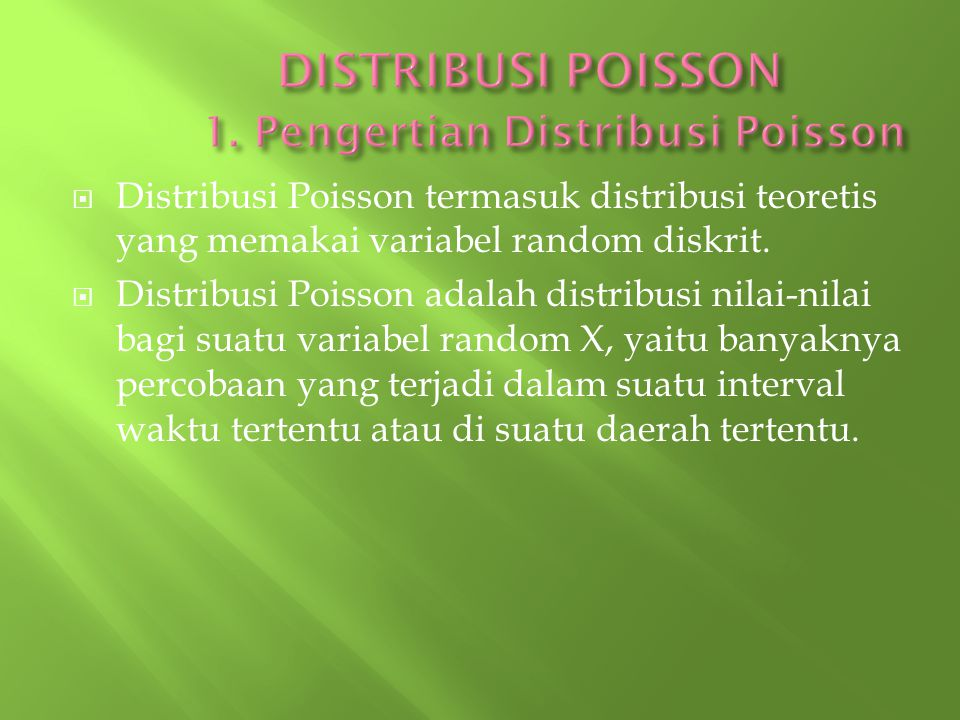 DISTRIBUSI POISSON 1. Pengertian Distribusi Poisson