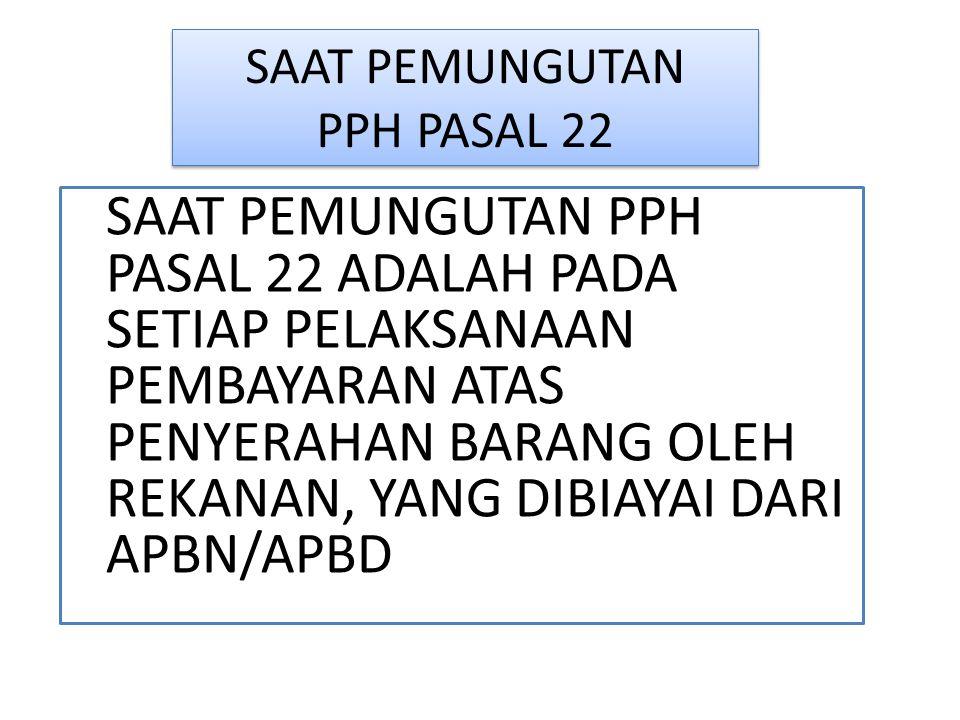 SAAT PEMUNGUTAN PPH PASAL 22
