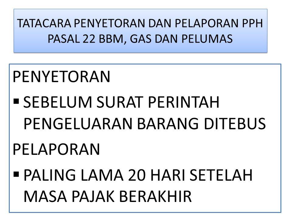 TATACARA PENYETORAN DAN PELAPORAN PPH PASAL 22 BBM, GAS DAN PELUMAS