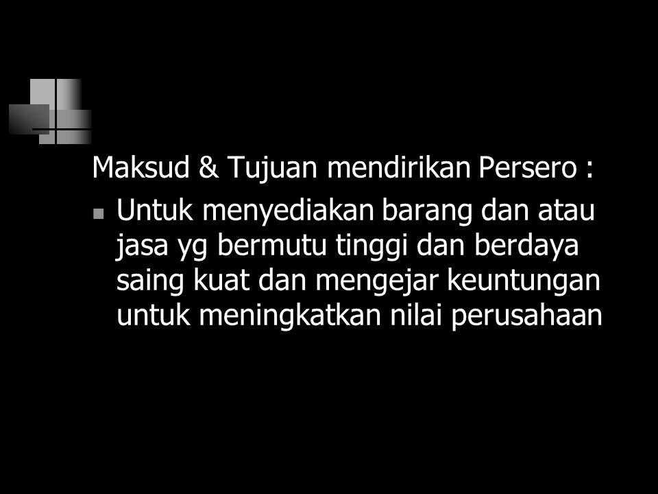 Maksud & Tujuan mendirikan Persero :