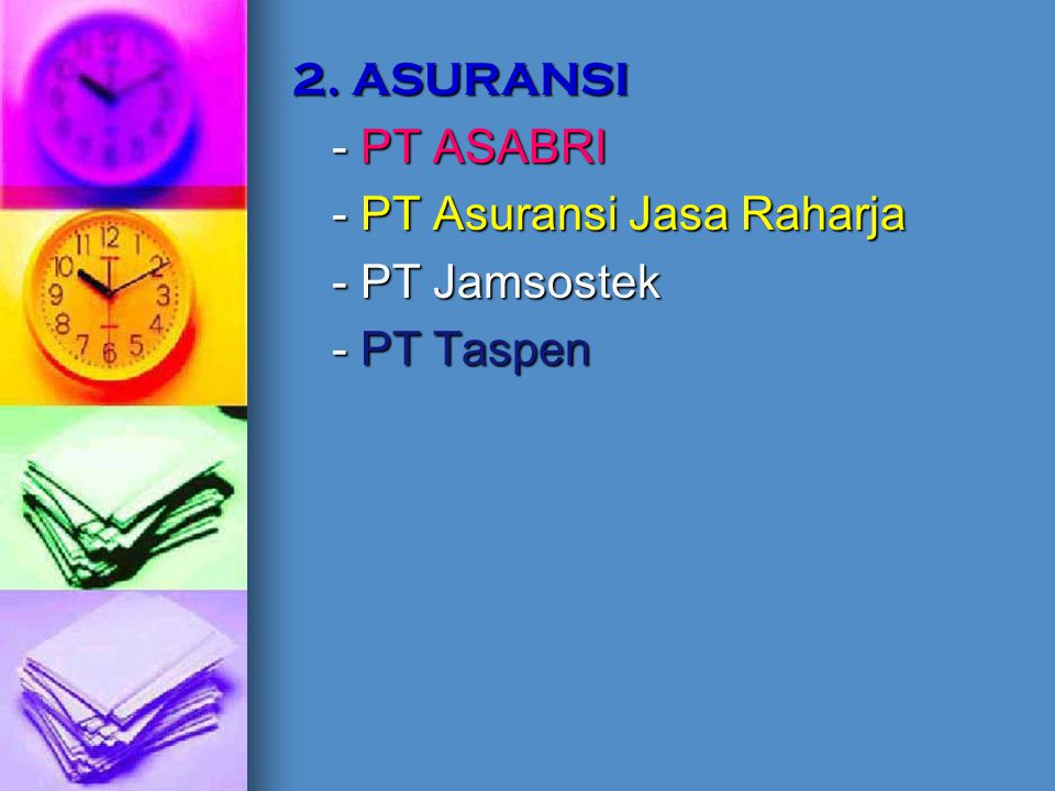 2. ASURANSI - PT ASABRI - PT Asuransi Jasa Raharja - PT Jamsostek - PT Taspen