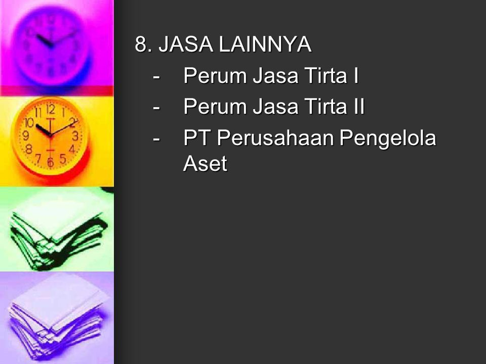8. JASA LAINNYA - Perum Jasa Tirta I - Perum Jasa Tirta II - PT Perusahaan Pengelola Aset