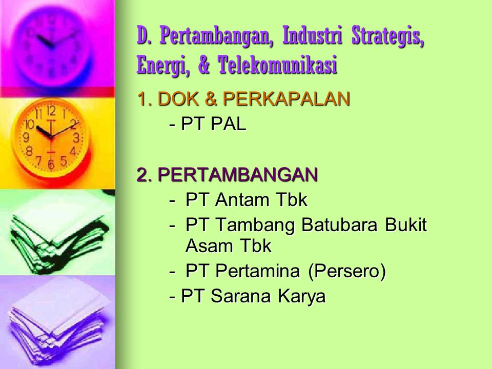 D. Pertambangan, Industri Strategis, Energi, & Telekomunikasi