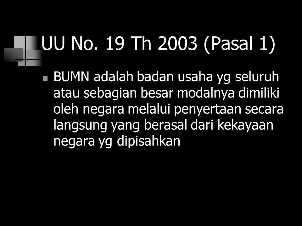 UU No. 19 Th 2003 (Pasal 1)