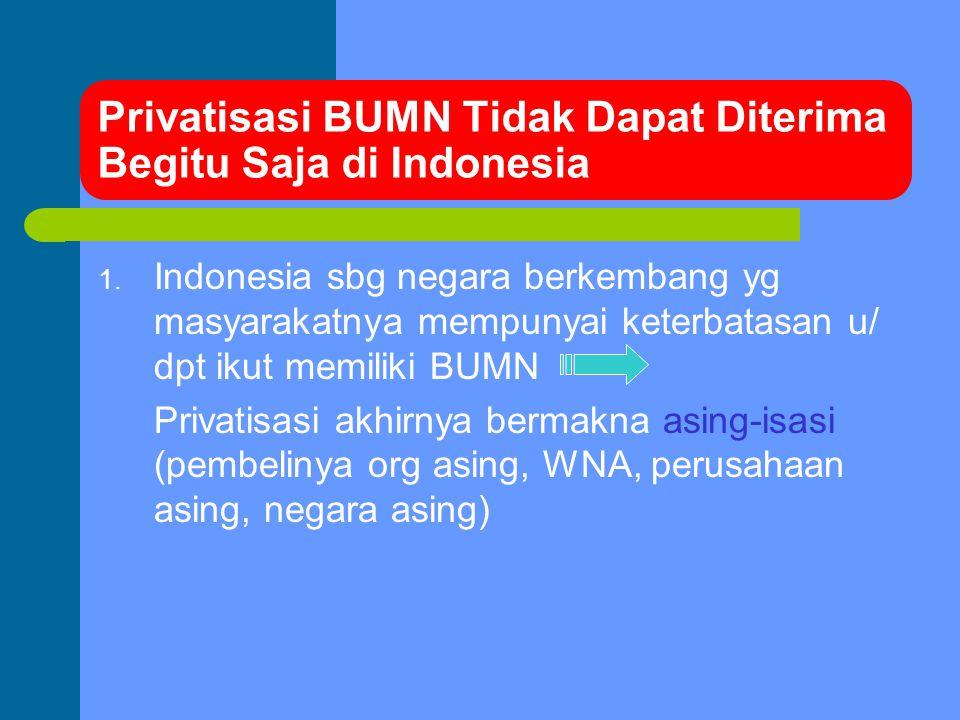 Privatisasi BUMN Tidak Dapat Diterima Begitu Saja di Indonesia