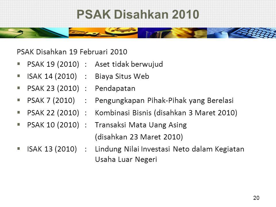PSAK Disahkan 2010 PSAK Disahkan 19 Februari 2010