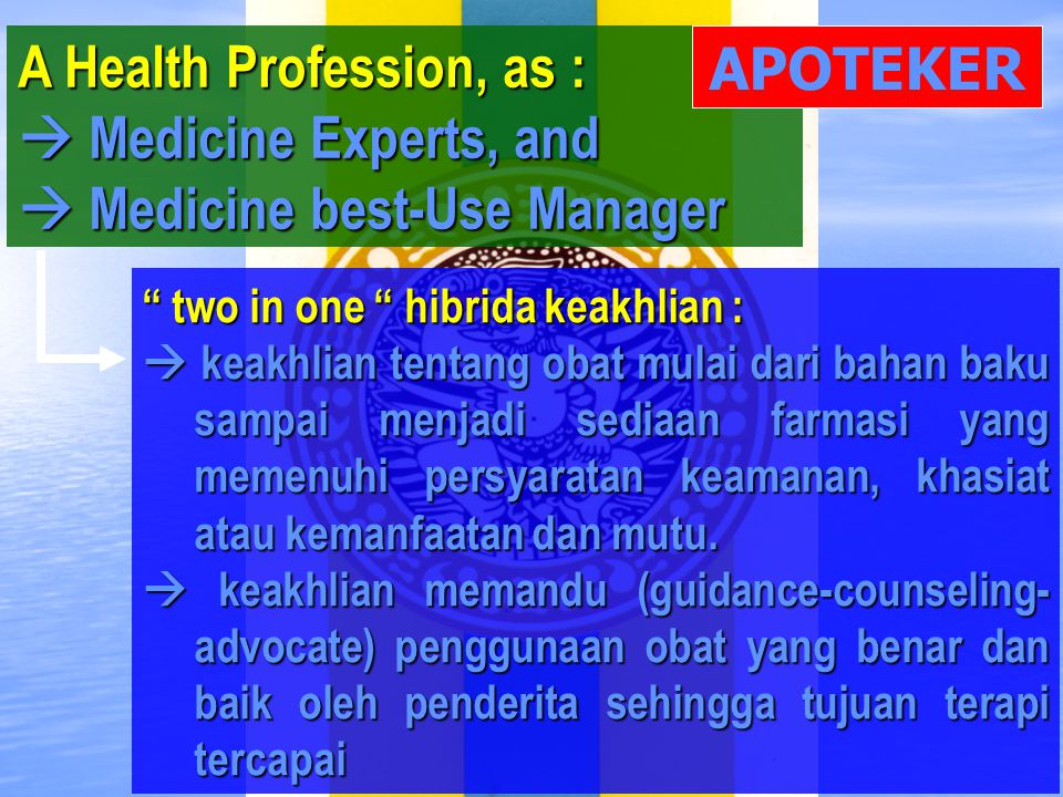A Health Profession, as :  Medicine Experts, and