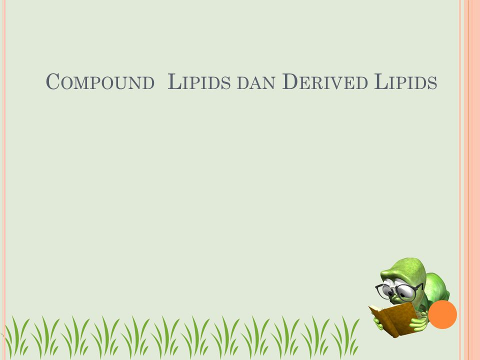 Compound Lipids dan Derived Lipids