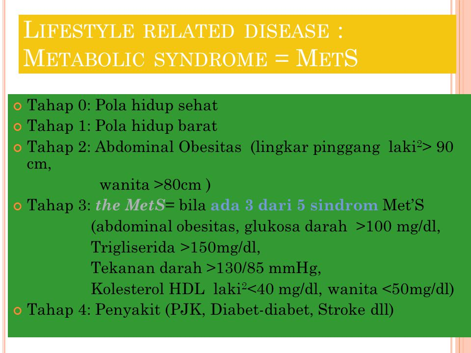 Lifestyle related disease : Metabolic syndrome = MetS