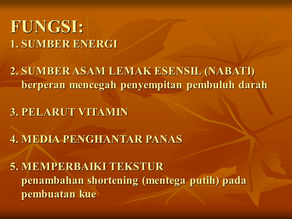 FUNGSI: 1. SUMBER ENERGI 2.