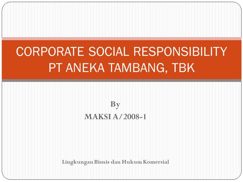 CORPORATE SOCIAL RESPONSIBILITY PT ANEKA TAMBANG, TBK