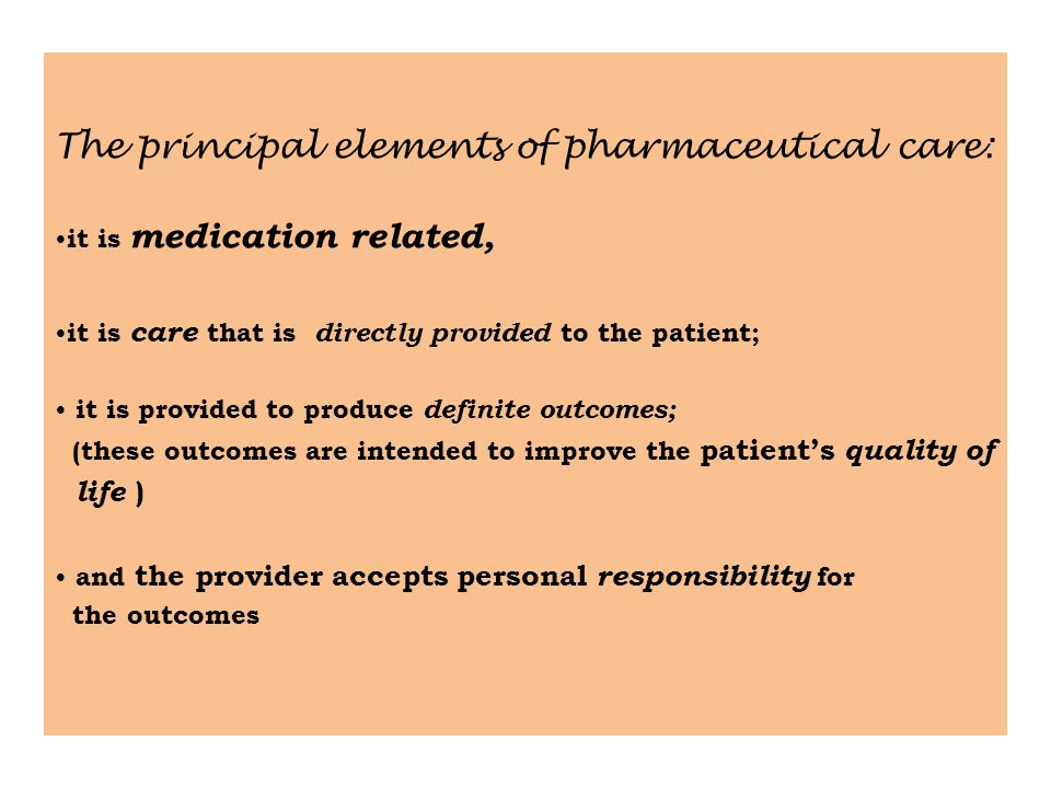 The principal elements of pharmaceutical care: