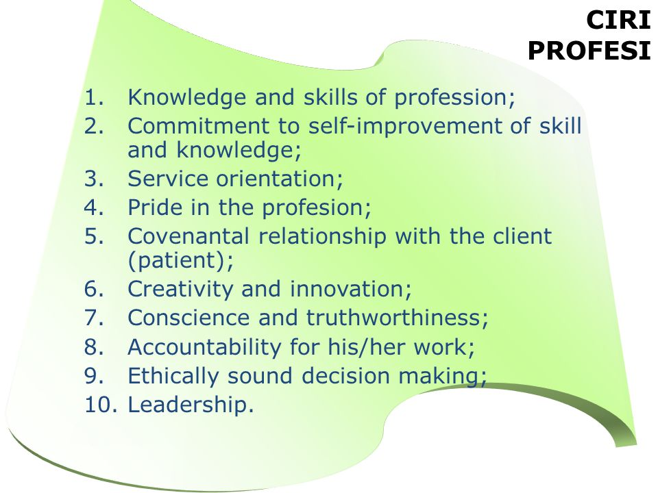 CIRI PROFESI Knowledge and skills of profession;
