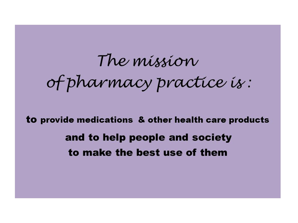of pharmacy practice is :