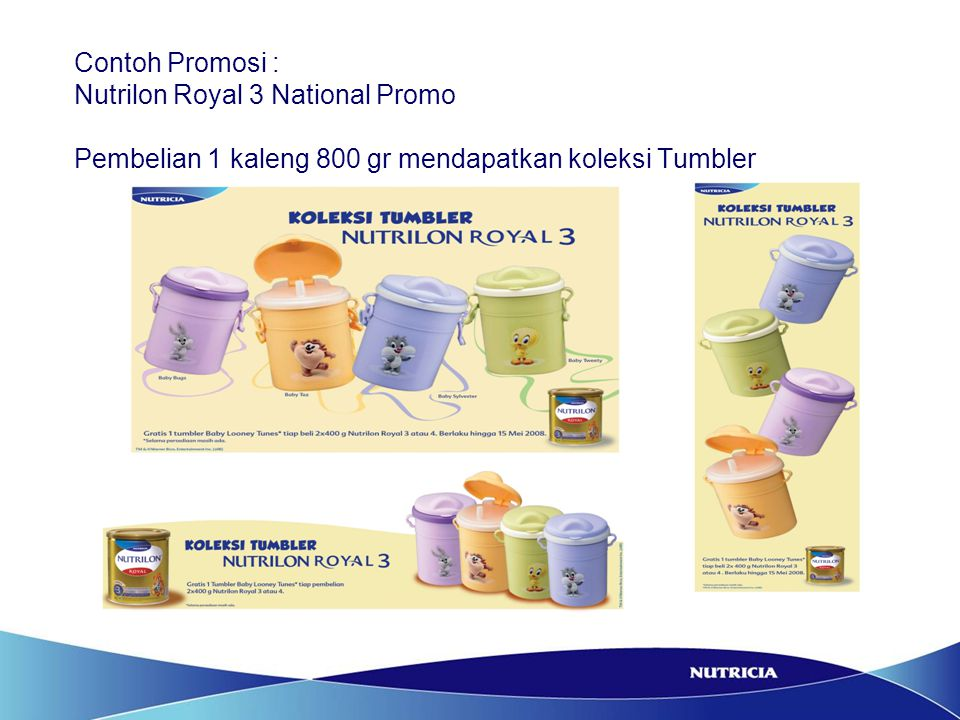Contoh Promosi : Nutrilon Royal 3 National Promo Pembelian 1 kaleng 800 gr mendapatkan koleksi Tumbler