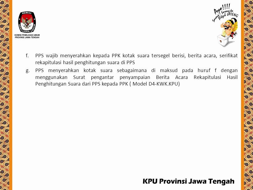 PPS wajib menyerahkan kepada PPK kotak suara tersegel berisi, berita acara, serifikat rekapitulasi hasil penghitungan suara di PPS