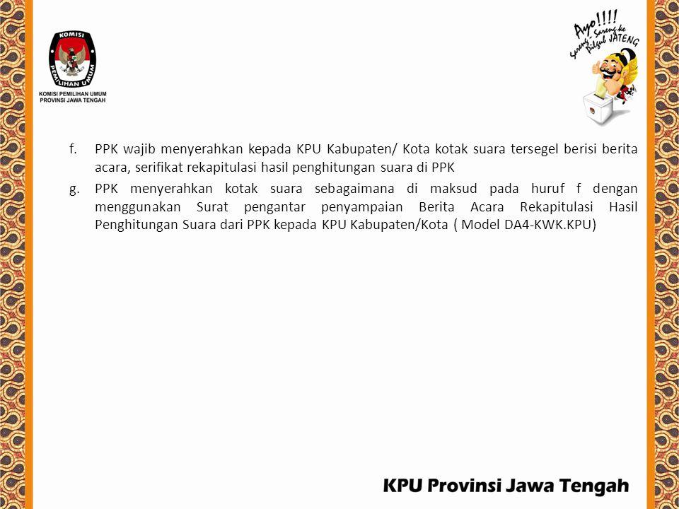 PPK wajib menyerahkan kepada KPU Kabupaten/ Kota kotak suara tersegel berisi berita acara, serifikat rekapitulasi hasil penghitungan suara di PPK