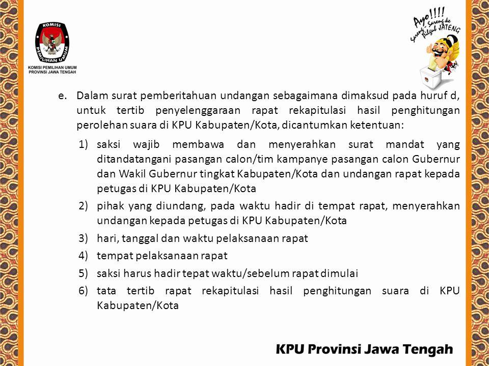 Dalam surat pemberitahuan undangan sebagaimana dimaksud pada huruf d, untuk tertib penyelenggaraan rapat rekapitulasi hasil penghitungan perolehan suara di KPU Kabupaten/Kota, dicantumkan ketentuan: