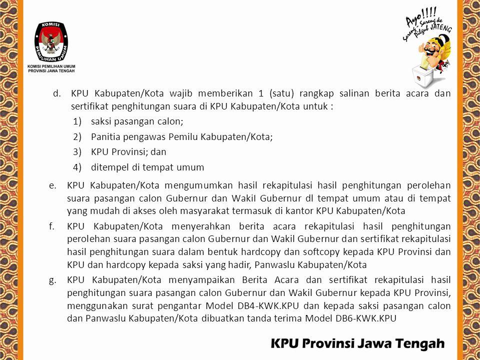 KPU Kabupaten/Kota wajib memberikan 1 (satu) rangkap salinan berita acara dan sertifikat penghitungan suara di KPU Kabupaten/Kota untuk :