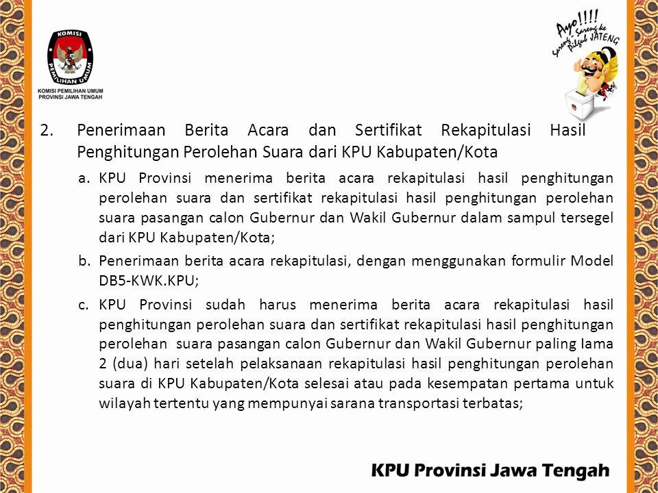 Penerimaan Berita Acara dan Sertifikat Rekapitulasi Hasil Penghitungan Perolehan Suara dari KPU Kabupaten/Kota