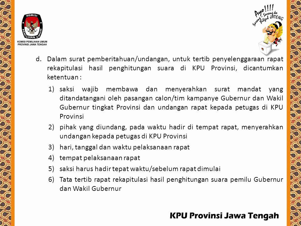 Dalam surat pemberitahuan/undangan, untuk tertib penyelenggaraan rapat rekapitulasi hasil penghitungan suara di KPU Provinsi, dicantumkan ketentuan :