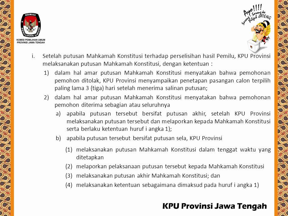Setelah putusan Mahkamah Konstitusi terhadap perselisihan hasil Pemilu, KPU Provinsi melaksanakan putusan Mahkamah Konstitusi, dengan ketentuan :