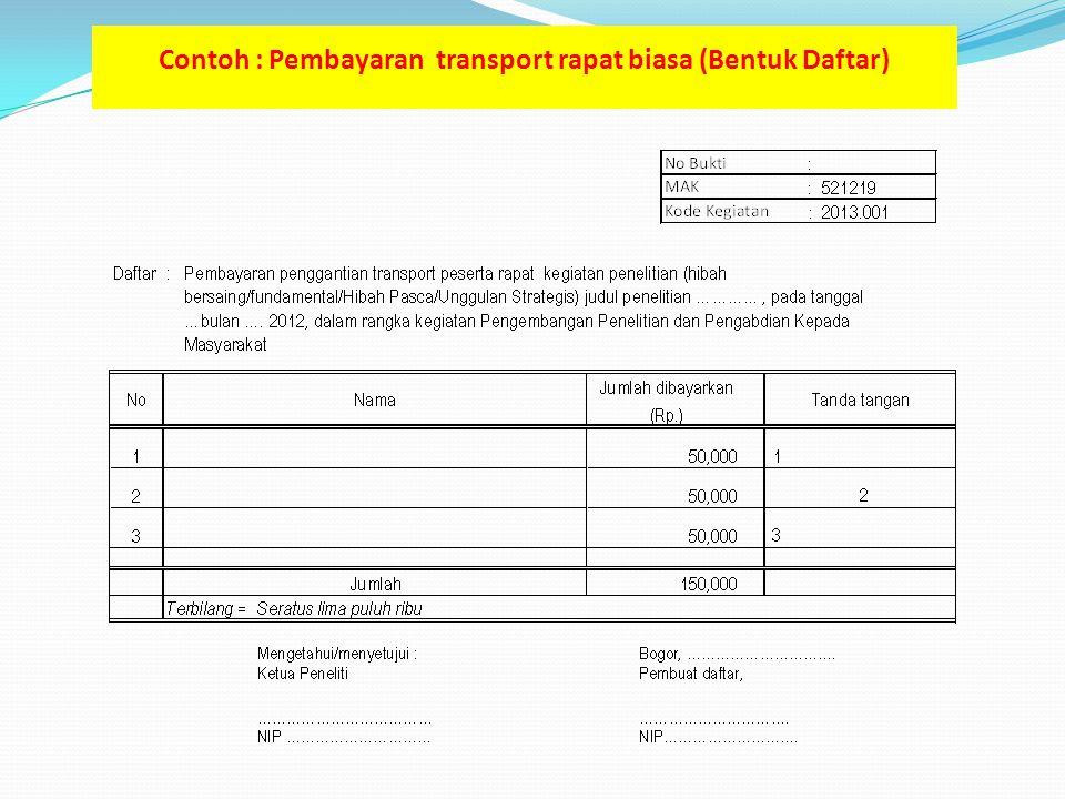 Contoh : Pembayaran transport rapat biasa (Bentuk Daftar)