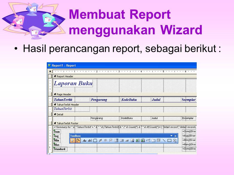 Membuat Report menggunakan Wizard