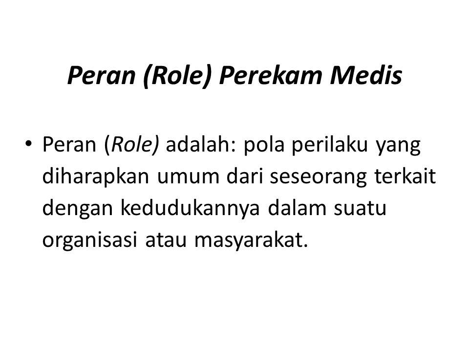 Peran (Role) Perekam Medis