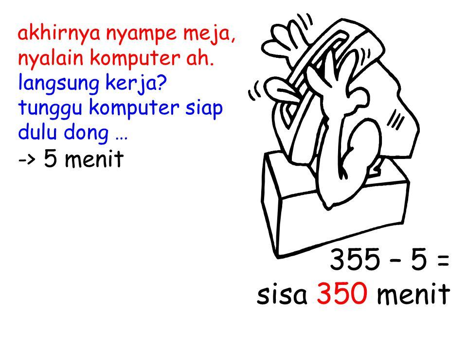 akhirnya nyampe meja, nyalain komputer ah. langsung kerja